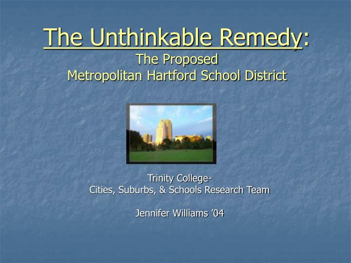 the unthinkable remedy the proposed metropolitan hartford school district n.