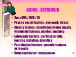 aging extrinsic