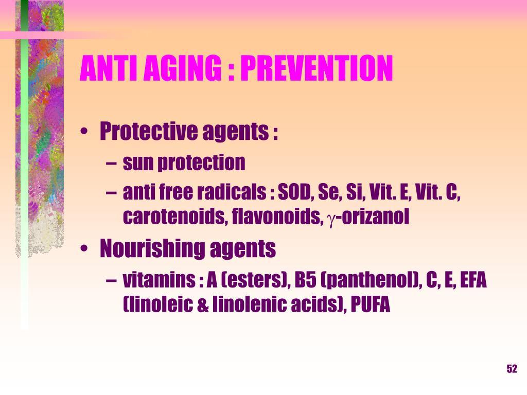 ANTI AGING : PREVENTION