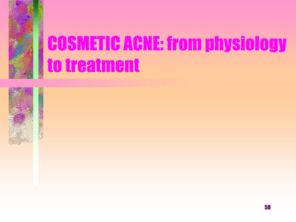 COSMETIC ACNE: from physiology to treatment