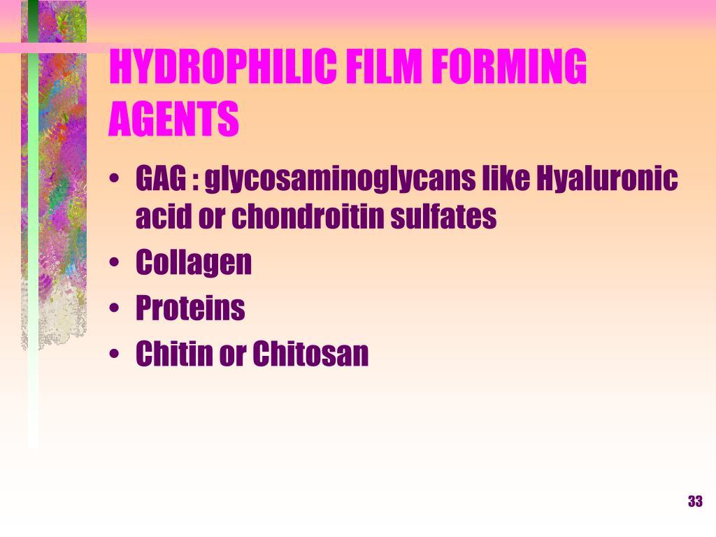 HYDROPHILIC FILM FORMING AGENTS