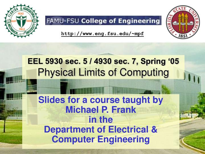eel 5930 sec 5 4930 sec 7 spring 05 physical limits of computing n.
