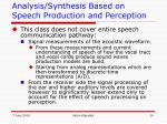 analysis synthesis based on speech production and perception