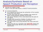 analysis synthesis based on speech production and perception1