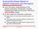 analysis synthesis based on speech production and perception3