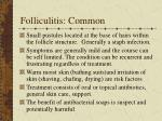 folliculitis common