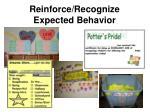 reinforce recognize expected behavior