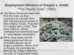 employment division of oregon v smith the peyote case 1990
