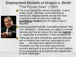 employment division of oregon v smith the peyote case 19901