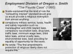 employment division of oregon v smith the peyote case 19902