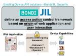 existing device api solutions bondi jil security