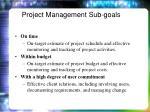 project management sub goals