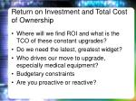 return on investment and total cost of ownership