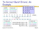 to correct burst errors an example