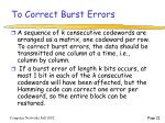 to correct burst errors