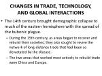 changes in trade technology and global interactions