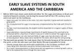 early slave systems in south america and the caribbean