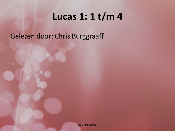 Lucas 1: 1 t/m 4
