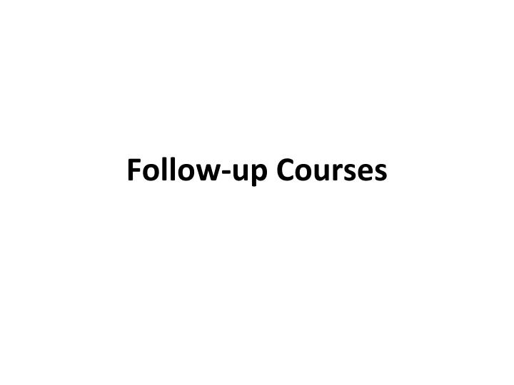follow up courses n.