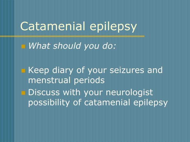 Catamenial epilepsy