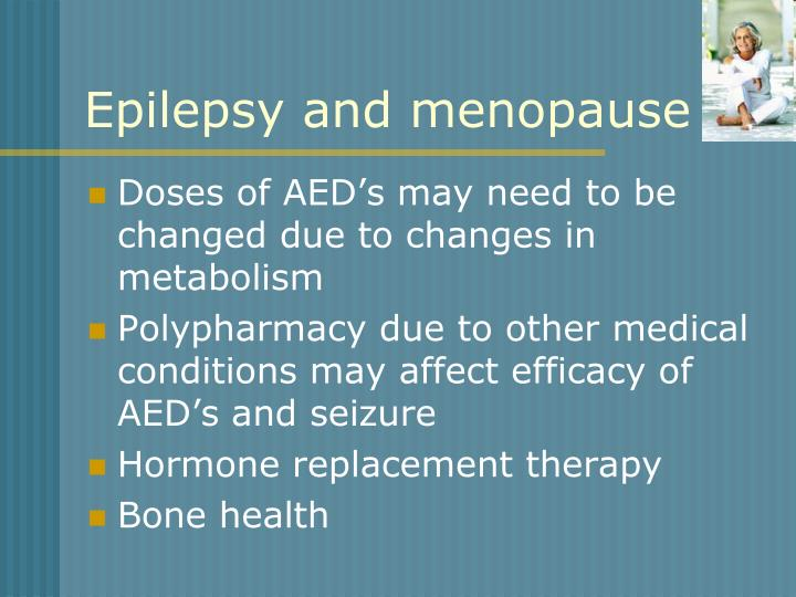 Epilepsy and menopause