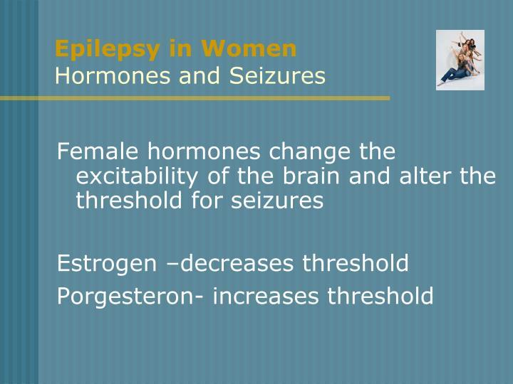 Epilepsy in women hormones and seizures