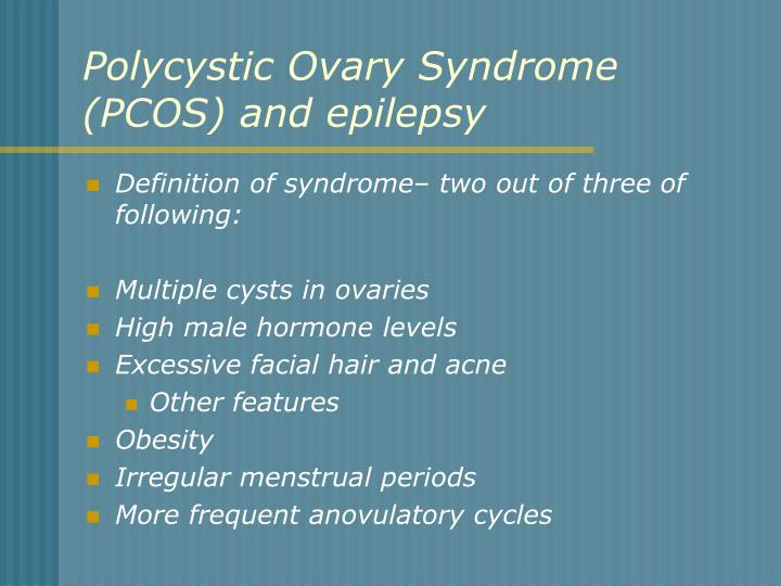 Polycystic Ovary Syndrome (PCOS) and epilepsy