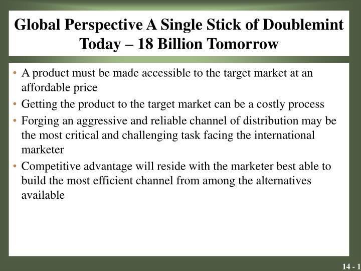 global perspective a single stick of doublemint today 18 billion tomorrow n.