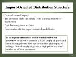 import oriented distribution structure
