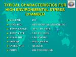 typical characteristics for high environmental stress chamber
