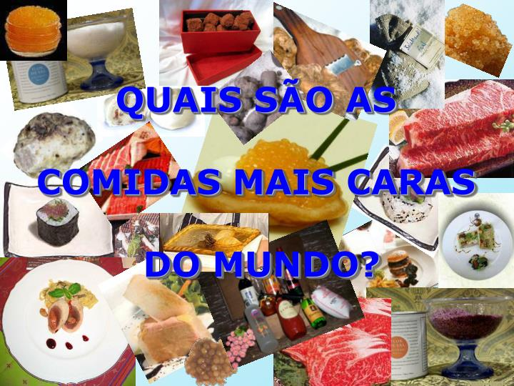 quais s o as comidas mais caras do mundo n.