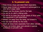 3 to prevent cuts