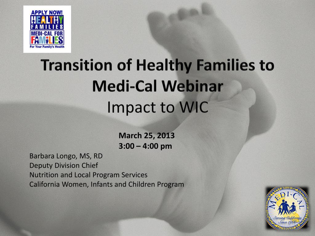 transition of healthy families to medi cal webinar impact to wic l.