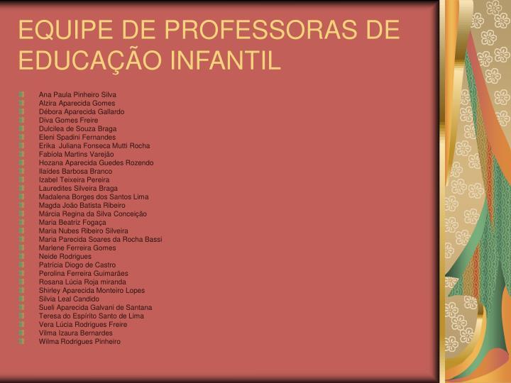 EQUIPE DE PROFESSORAS DE EDUCAÇÃO INFANTIL