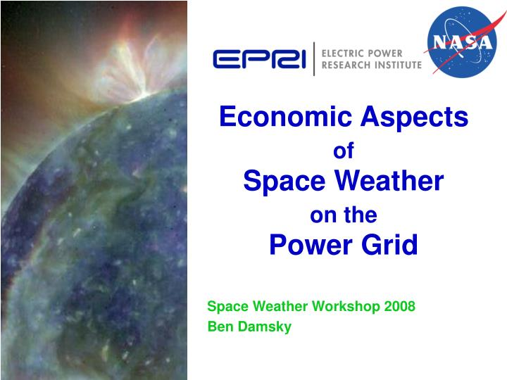economic aspects of space weather on the power grid n.