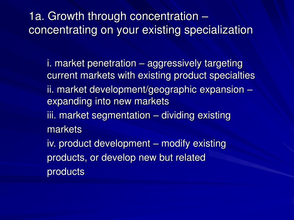 1a. Growth through concentration – concentrating on your existing specialization