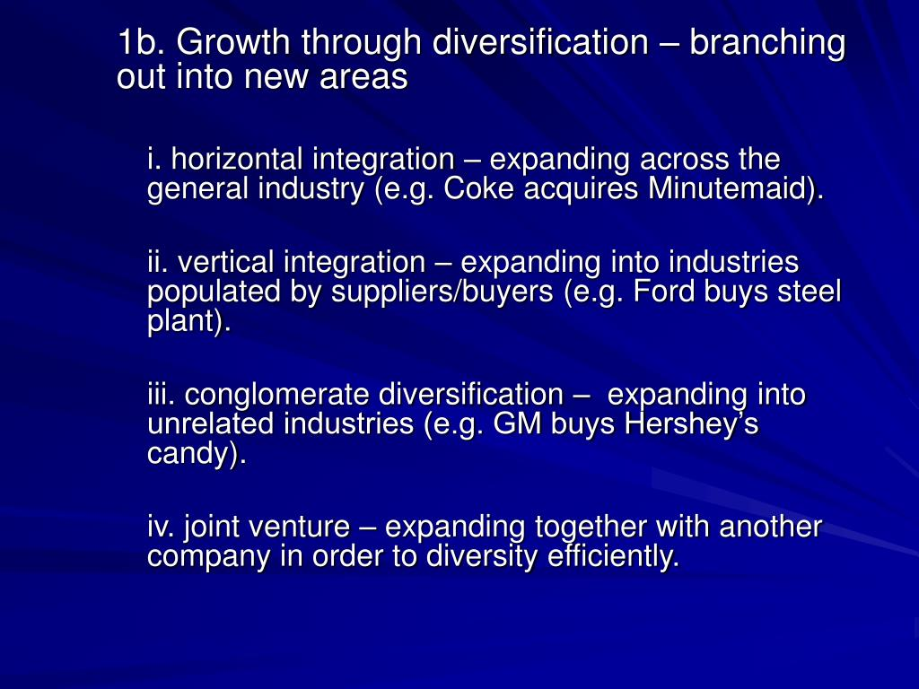 1b. Growth through diversification – branching out into new areas