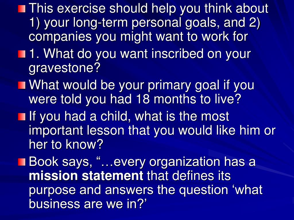 This exercise should help you think about 1) your long-term personal goals, and 2) companies you might want to work for
