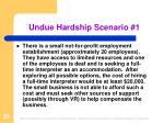 undue hardship scenario 1