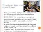 video game designers of the future