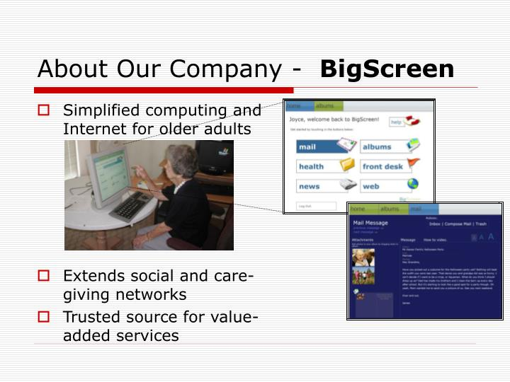 About our company bigscreen
