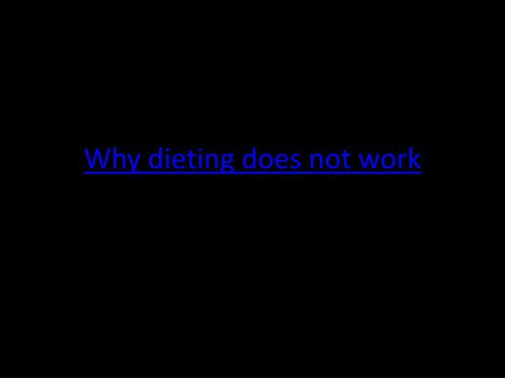 why dieting does not work n.