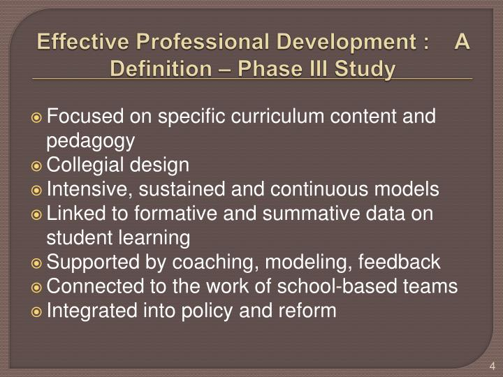 Effective Professional Development :    A Definition – Phase III Study