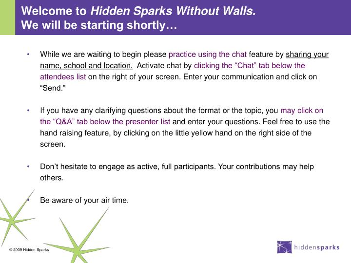 welcome to hidden sparks without walls we will be starting shortly n.