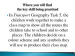 where you will find the key skill being practised
