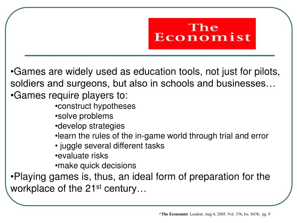Games are widely used as education tools, not just for pilots, soldiers and surgeons, but also in schools and businesses…