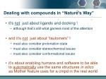 dealing with compounds in nature s way