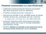 protomer enumeration is a non trivial task4