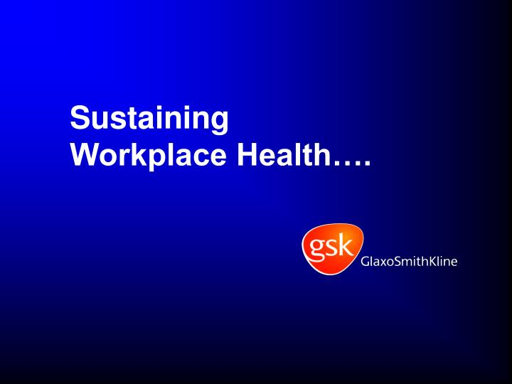 sustaining workplace health n.