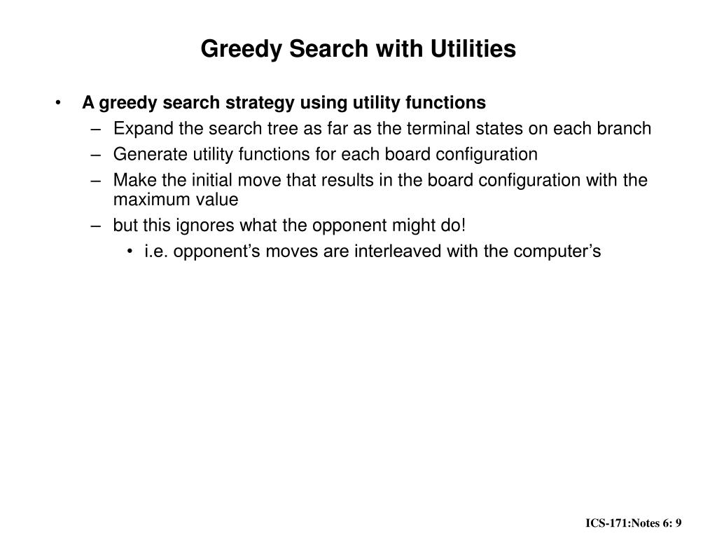 Greedy Search with Utilities